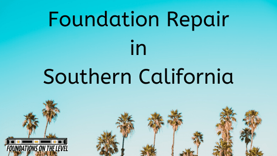 foundation repair in Southern California