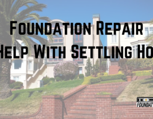 foundation repair can fix settling homes in San Diego, California