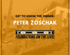 A profile of Peter Zoschak, owner of Foundations of the Level