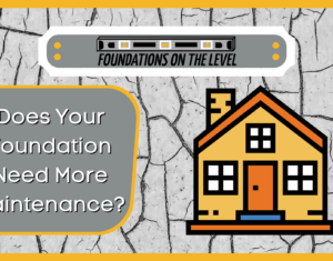 Does Your Foundation Need More Maintenance? Blog Banner