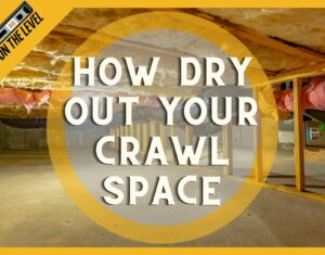 How to Dry Out Your wet Crawl Space